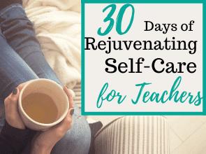 30 Days of Rejuvenating Self-Care for Teachers