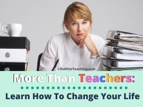 More Than Teachers: Learn How to Change Your Life